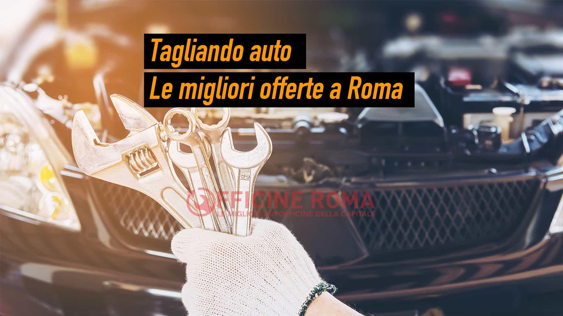 offerte tagliando auto a roma